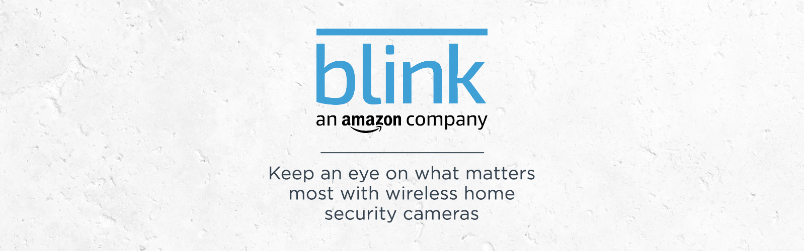 Blink, an Amazon company. Keep an eye on what matters most with wireless home security cameras