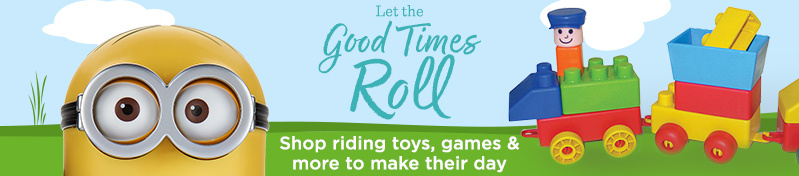 Let the Good Times Roll. Shop riding toys, games & more to make their day