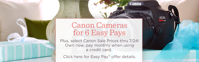 Canon Cameras for 6 Easy Pays. Plus, select Canon Sale Prices thru 7/24! Own now, pay monthly when using a credit card.  Click here for Easy Pay® offer details.