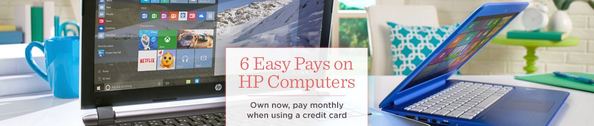 6 Easy Pays on HP Computers  Own now, pay monthly when using a credit card