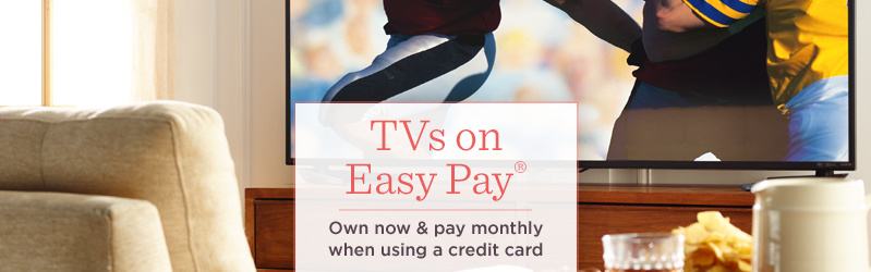 TVs on Easy Pay®