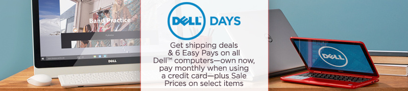 Dell™ Days. Get shipping deals & 6 Easy Pays on all Dell™ computers—own now, pay monthly when using a credit card—plus Sale Prices on select items
