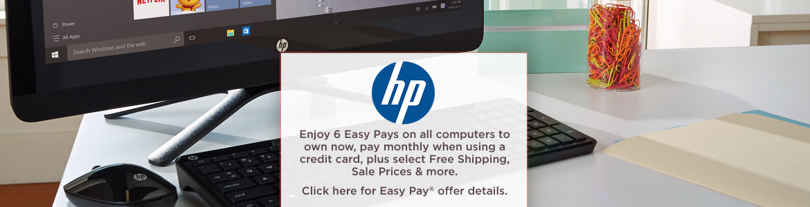 HP. Enjoy 6 Easy Pays on all computers to own now, pay monthly when using credit card, plus select Free Shipping, Sale Prices & more.  Click here for Easy Pay® offer details.