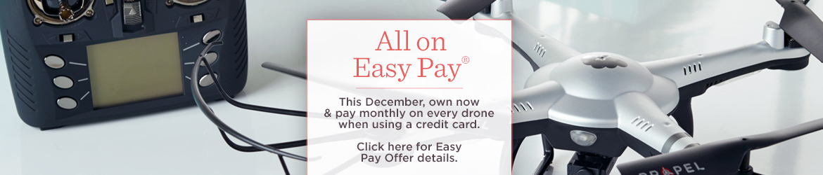 All on Easy Pay®  This December, own now & pay monthly on every drone when using a credit card.  Click here for Easy Pay Offer details.