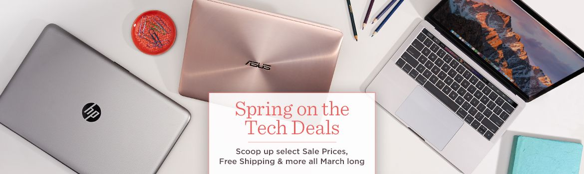 Spring on the Tech Deals.  Scoop up select Sale Prices, Free Shipping & more all March long