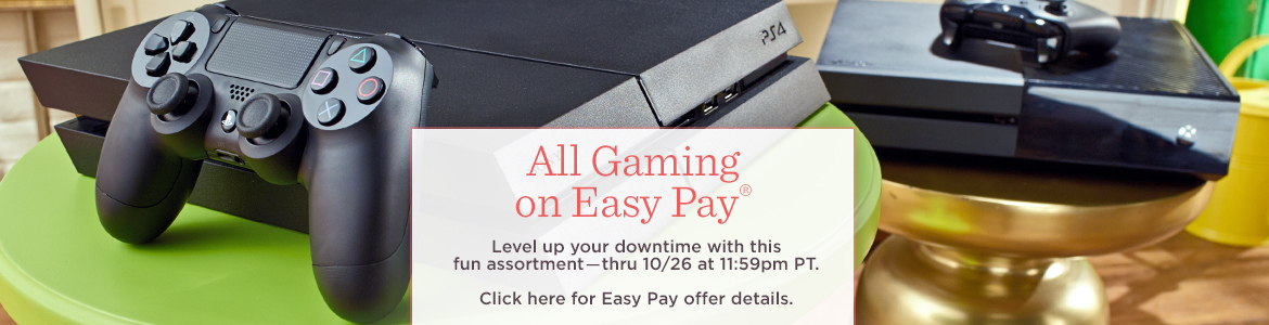 All Gaming on Easy Pay®. Level up your downtime with this fun assortment―thru 10/26 at 11:59pm PT.  Click here for Easy Pay offer details.