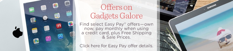 Offers on Gadgets Galore. Find select Easy Pay® offers―own now, pay monthly when using a credit card, plus Free Shipping & Sale Prices. Click here for Easy Pay offer details.