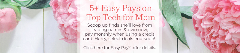 5+ Easy Pays on Top Tech for Mom. Scoop up finds she'll love from leading names & own now, pay monthly when using a credit card. Hurry, select deals end soon! Click here for Easy Pay® offer details.