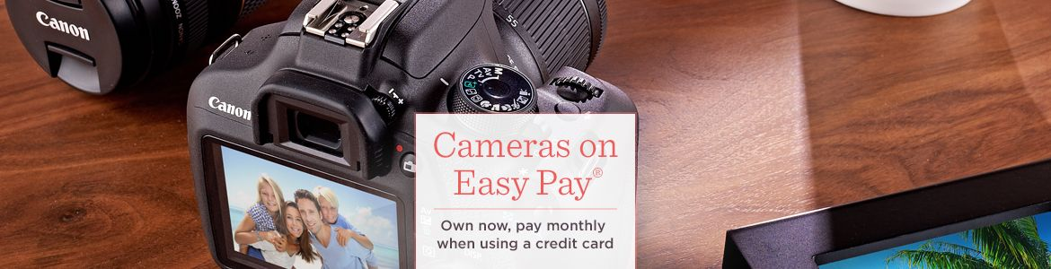Cameras on Easy Pay® Own now, pay monthly when using a credit card.