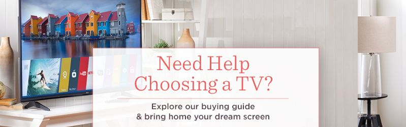 Need Help Choosing a TV?