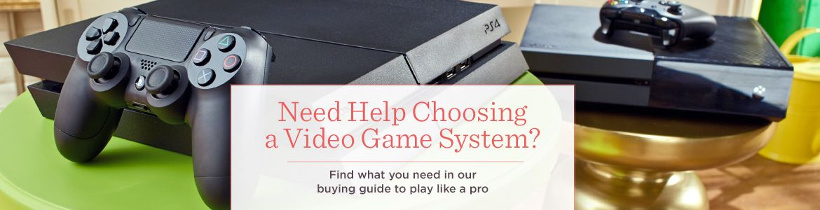 Need Help Choosing a Video Game System? Find what you need in our buying guide to play like a pro