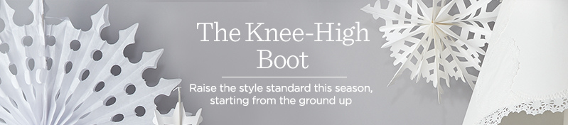 The Knee-High Boot, Raise the style standard this season, starting from the ground up