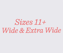 Sizes 11+ Wide & Extra Wide