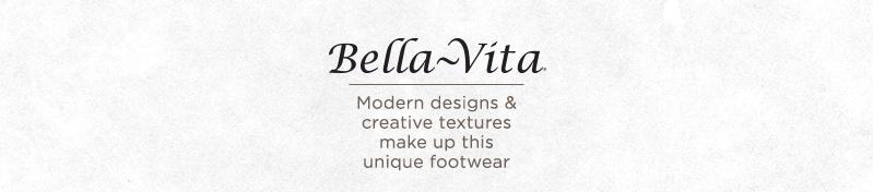 Bella Vita. Modern designs & creative textures make up this unique footwear