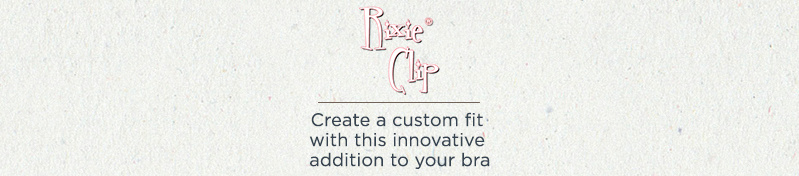 Rixie Clip  Create a custom fit with this innovative addition to your bra