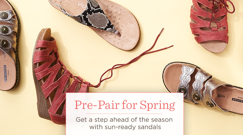 Pre-Pair for Spring. Get a step ahead of the season with sun-ready sandals