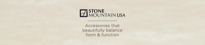 Stone Mountain USA. Accessories that beautifully balance form & function