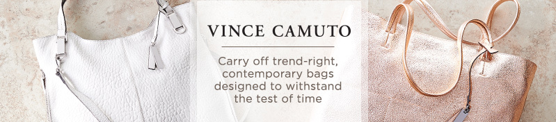 Vince Camuto. Carry off trend-right, contemporary bags designed to withstand the test of time