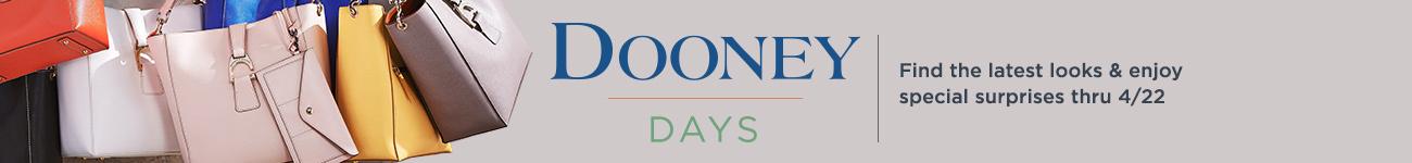 Dooney Days. Find the latest looks & enjoy special surprises thru 4/22