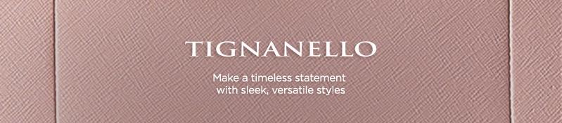 Tignanello, Make a timeless statement with sleek, versatile styles