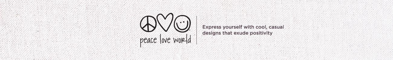 Peace World Love.  Express yourself with cool, casual designs that exude positivity