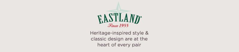 Eastland. Americana heritage-inspired style & classic design are at the heart of every pair