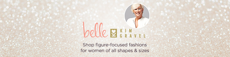 Belle by Kim Gravel Shop figure-focused fashions for women of all shapes & sizes