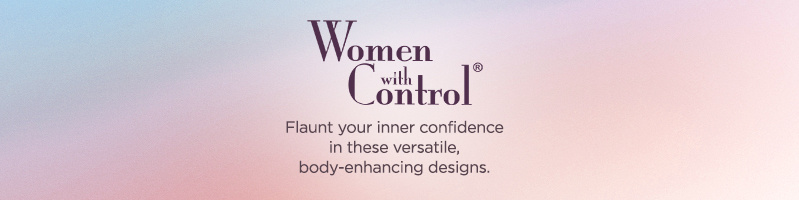 Women with Control Flaunt your inner confidence in these versatile, body-enhancing designs.