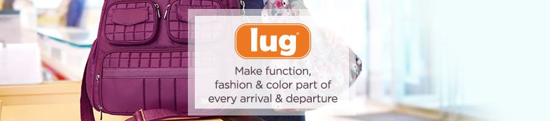 Lug , Make function, fashion & color part of every arrival & departure