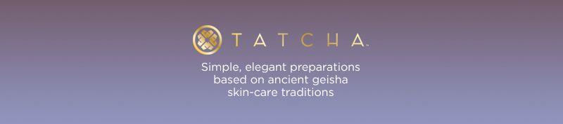 TATCHA. Simple, elegant preparations based on ancient geisha skin-care traditions