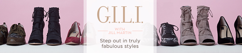 G.I.L.I.  Step out in truly fabulous styles