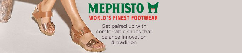 MEPHISTO. Get paired up with comfortable shoes that balance innovation & tradition