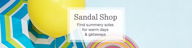 Sandal Shop. Find summery soles for warm days & getaways