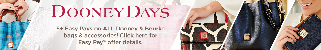Dooney Days, 5+ Easy Pays on ALL Dooney & Bourke bags & accessories!  Click here for Easy Pay® offer details.