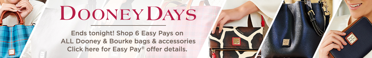 Dooney Days  Ends tonight! Shop 6 Easy Pays on ALL Dooney & Bourke bags & accessories.  Click here for Easy Pay® offer details.
