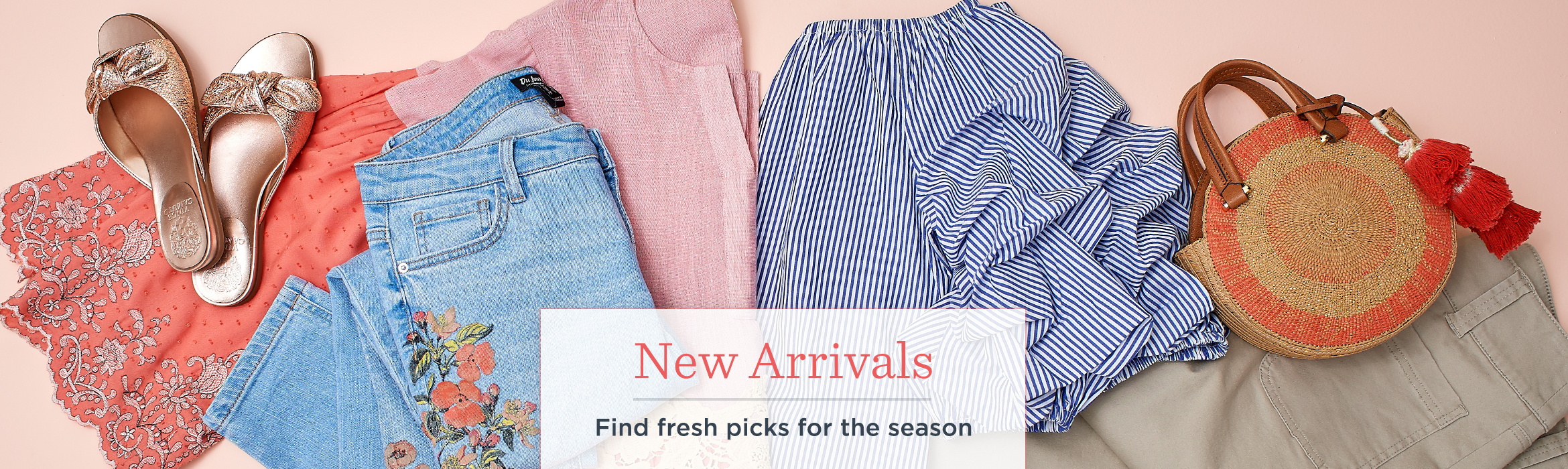 New Arrivals -- Find fresh picks for the season