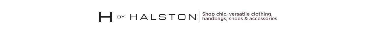 H by Halston Shop chic, versatile clothing, handbags, shoes and accessories