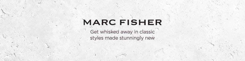 Marc Fisher. Get whisked away in classic styles made stunningly new