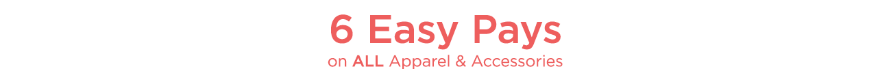 Fashion Day, ALL apparel & accessories for 6 Easy Pays