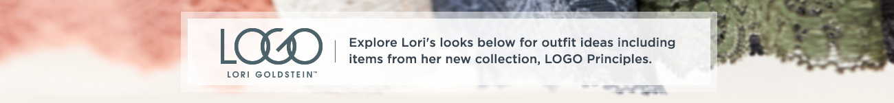 Explore Lori's looks below for outfit ideas including items from her new collection, LOGO Principles.