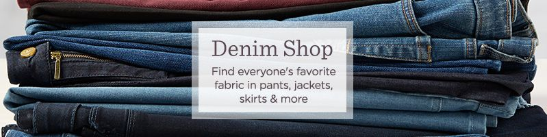Denim Shop. Find everyone's favorite fabric in pants, jackets, skirts & more