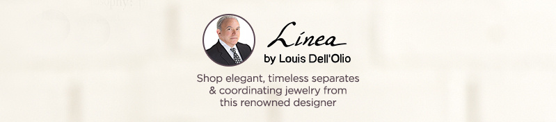 Linea by Louis Dell'Olio Shop elegant, timeless separates & coordinating jewelry from this renowned designer