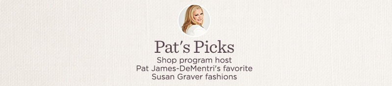 Pat's Picks, Shop program host Pat James-DeMentri's favorite Susan Graver fashions
