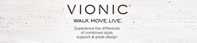 Vionic. Experience the difference of combined style, support & great design