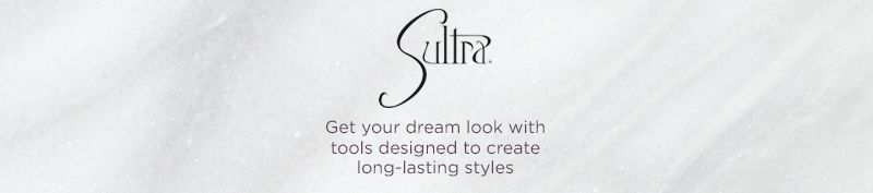 Sultra. Get your dream look with tools designed to create long-lasting styles