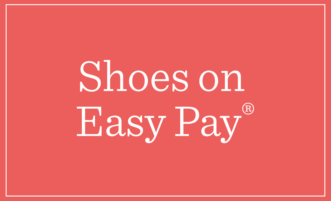 Shoes on Easy Pay®