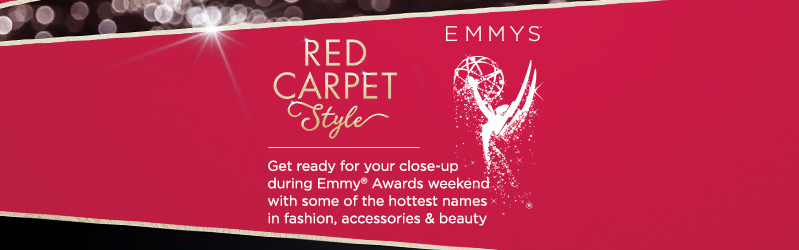 Red Carpet Style.  Get ready for your close-up during Emmy® Awards weekend with some of the hottest names in fashion, accessories & beauty