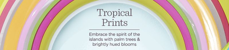 Tropical Prints. Embrace the spirit of the islands with palm trees & brightly hued blooms