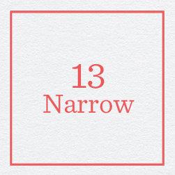 13 Narrow