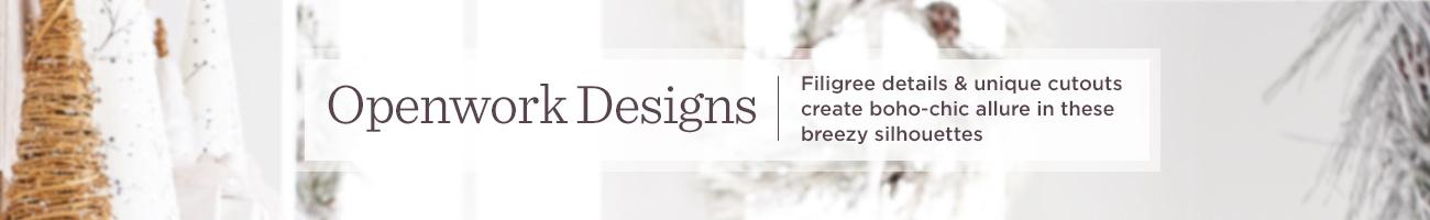 Openwork Designs   Filigree details & unique cutouts create boho-chic allure in these breezy silhouettes